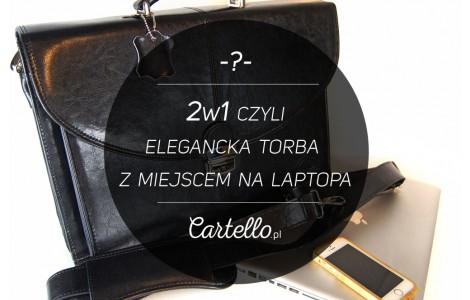 Dwa w jednym, czyli elegancka i klasyczna torba męska z miejscem na laptopa